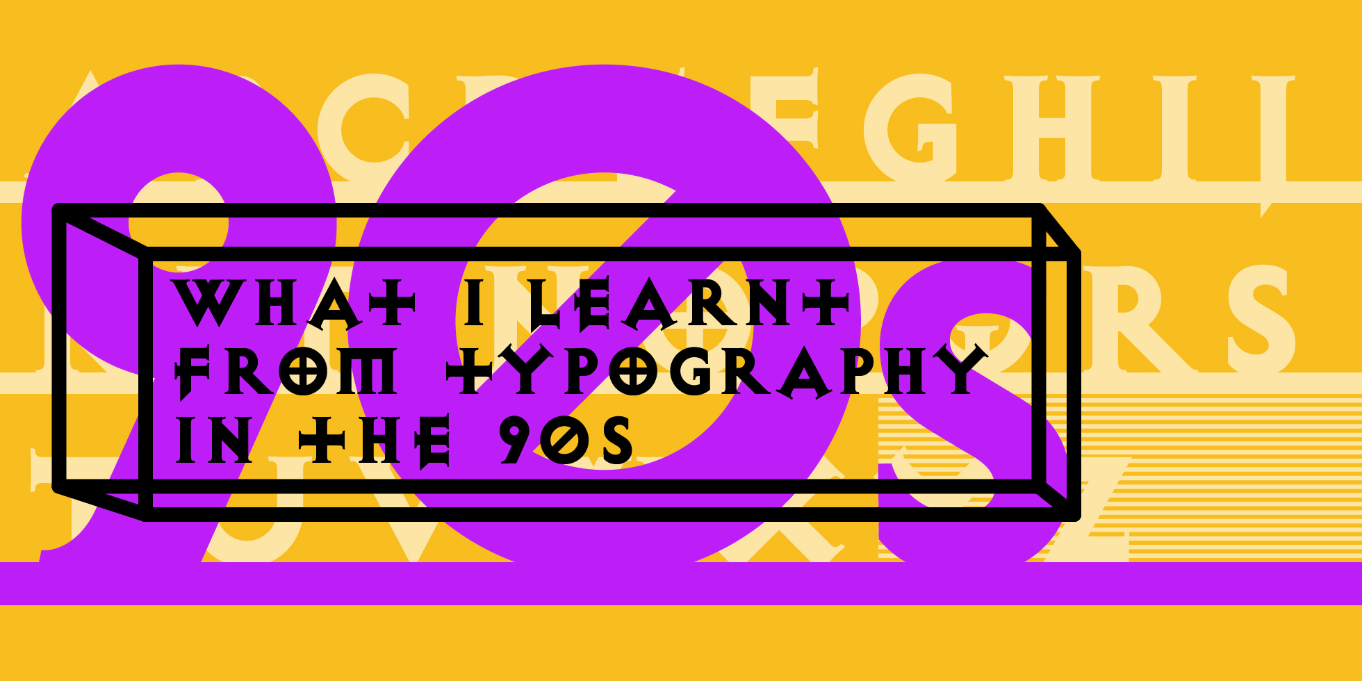 What I learnt from typography in the 90s